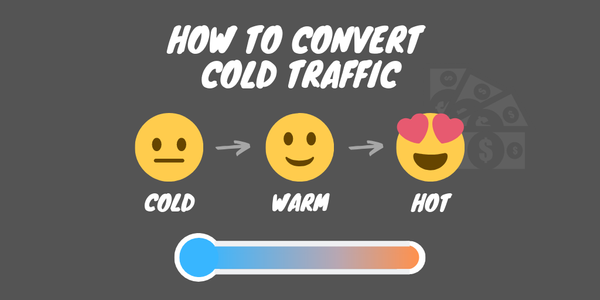 How to Convert with Cold Traffic